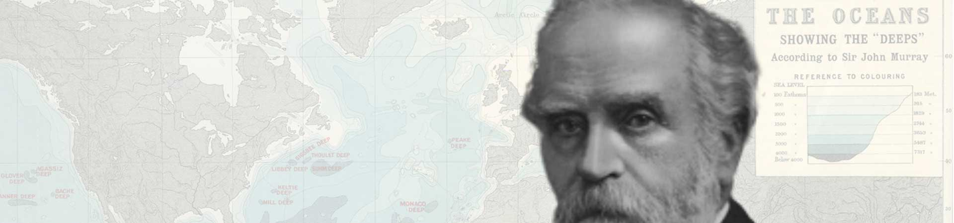 Sir John Murray was naturalist about the 1872-6 Challenger Expedition and is our founding father.